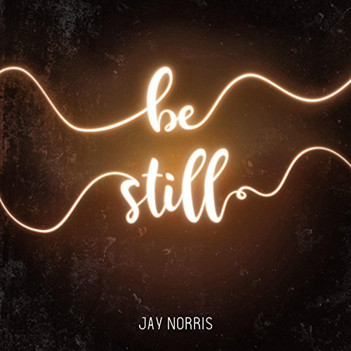 Jay Norris - Be Still (2018)