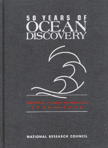 50 Years of Ocean Discovery: National Science Foundation 1950-2000 (National Council For Science And The Environment)