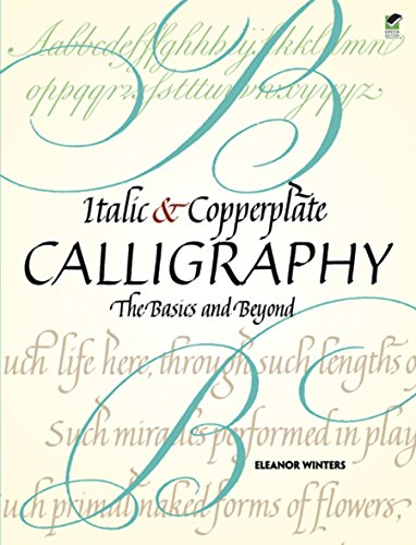italic and copperplate calligraphy the basics and beyond lettering