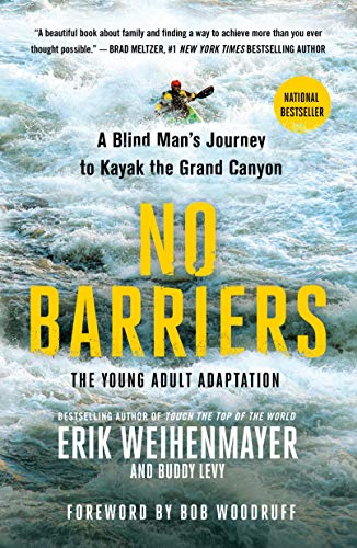 No Barriers (The Young Adult Adaptation): A Blind Man's Journey to Kayak the Grand Canyon -  Erik Weihenmayer, Paperback