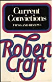 Current Convictions, Robert Craft, 0394413679