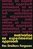 img - for Motivation: An Experimental Approach book / textbook / text book