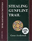 img - for Stealing Gunflint Trail : 3rd volume of Arrowhead Trilogy by Gene Andereck book / textbook / text book