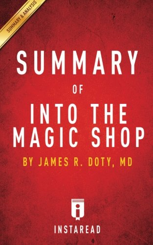 Into the Magic Shop A neurosurgeons true story of the lifechanging magic of compassion and mindfulness