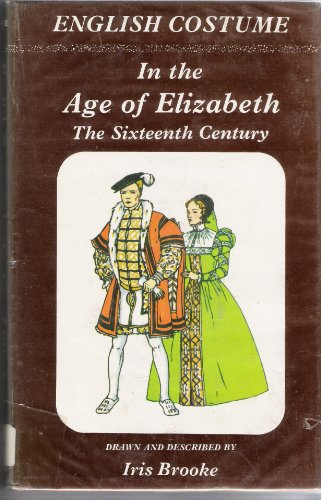English Costume in the Age of Elizabeth (v. 3)