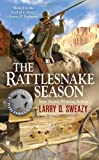 The Rattlesnake Season, Larry D. Sweazy, 0425230643