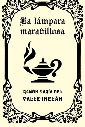 La lampara maravillosa (Spanish Edition) [Ramon Maria del Valle-Inclan] (Tapa Blanda)