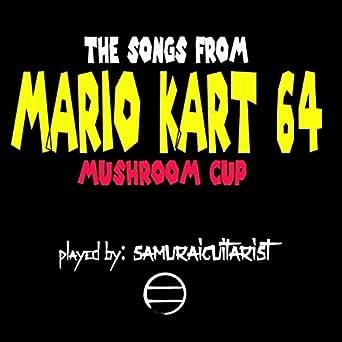 Mario Kart 64 Mushroom Cup By Samuraiguitarist On Amazon Music Amazon Com