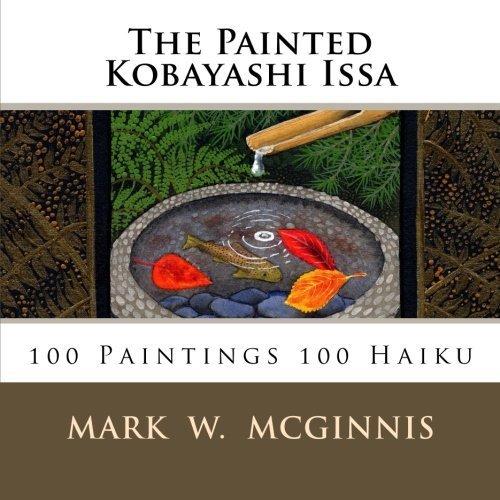 The Painted Kobayashi Issa by Mark W. McGinnis (2013-01-21) (Issa Range)