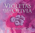 Violetas para Olivia [Violets for Olivia] | Julia Montejo
