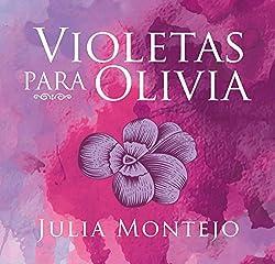 Violetas para Olivia [Violets for Olivia]