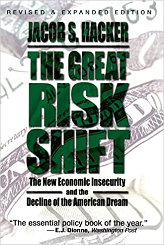 The great risk shift the new economic insecurity and the decline of the great risk shift the new economic insecurity and the decline of the american dream kindle edition fandeluxe Gallery