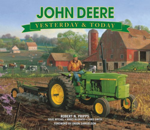 John Deere: Yesterday & Today
