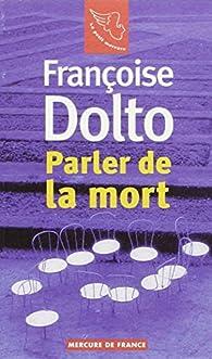 Parler de la mort par Françoise Dolto