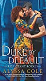 A Duke by Default: Reluctant Royals by  Alyssa Cole in stock, buy online here