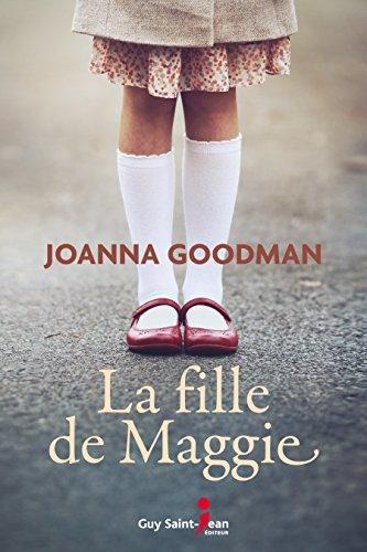 La fille de Maggie - Joanna Goodman