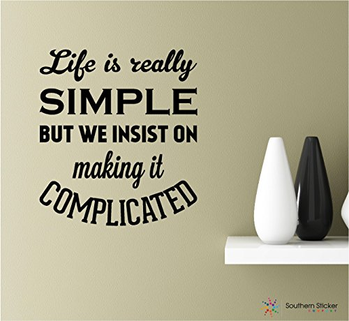 Life is really simple but we insist on making it complicated 22x19.6 Decal Inspirational Quotes and Saying Vinyl Wall Art Home Decor Decal Sticker (black)