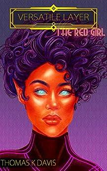 Versatile Layer: The Red Girl by [Davis, Thomas]