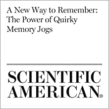 A New Way to Remember: The Power of Quirky Memory Jogs Other by Todd Rogers, Katy Milkman Narrated by Jef Holbrook