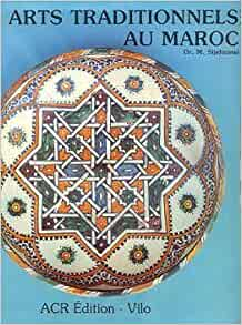 Les Arts traditionnels au Maroc (French Edition): Mohamed