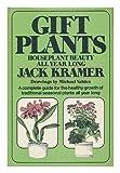 Gift Plants, Jack Kramer, 0399117156