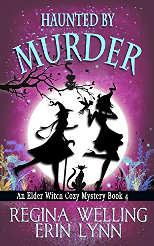 Haunted by Murder (Elder Witch Cozy Mystery Series Book 4)