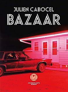 Bazaar, Cabocel, Julien