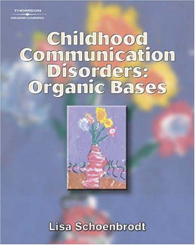 Childhood Communication Disorders: Organic Bases