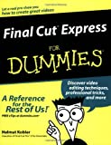 Final Cut Express For Dummies (For Dummies (Computers))