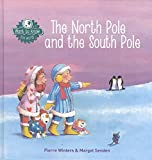 img - for The North Pole and the South Pole (Want to Know) book / textbook / text book