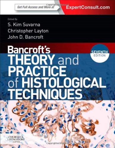 Bancroft's Theory and Practice of Histological Techniques: Expert Consult: Online and Print, 7e
