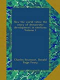 img - for How the world votes; the story of democratic development in elections Volume 1 book / textbook / text book