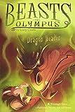 Dragon Healer (Turtleback School & Library Binding Edition) (Beasts of Olympus)