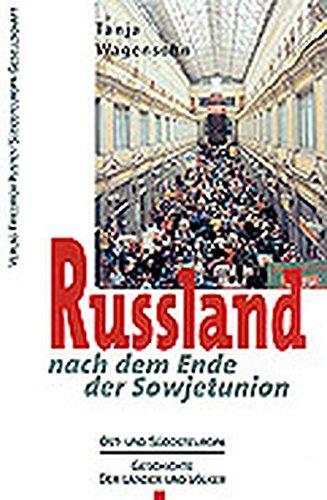 Russland nach dem Ende der Sowjetunion (Ost- und Südosteuropa)