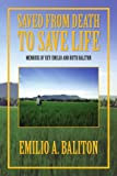 Saved from Death to Save Life, Emilio A. Baliton, 1456810596