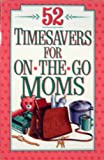 Fifty-Two Timesavers for the On-the-Go-Moms, Kate Redd, 0840796528