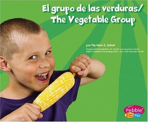 El grupo de las verduras (Comida Sana Con Mipiramide) / The Vegetable Group (Healthy Eating with Mypyramid) (Spanish and English Edition) ebook