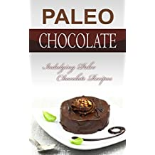 Paleo Chocolate: Indulging Paleo Chocolate Recipes