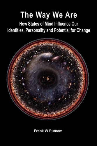 The Way We Are: How States of Mind Influence Our Identities, Personality and Potential for Change