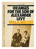 Oranges for the Son of Alexander Levy, Nella Bielski, 0906495709