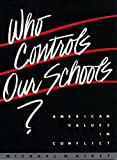 Who Controls Our Schools? : American Values in Conflict, Kirst, Michael W., 0716717190