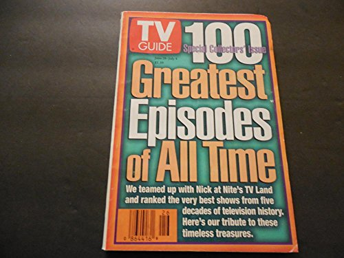 TV Guide June 28-Jul 4 1997, 100 Greatest Episodes Of All Time (Tv Guides 100 Greatest Episodes Of All Time)