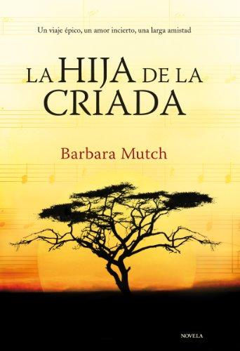 Descargar Libro La Hija De La Criada ) Barbara Mutch