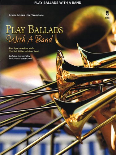 (Play Ballads with a Band: Music Minus One Trombone)