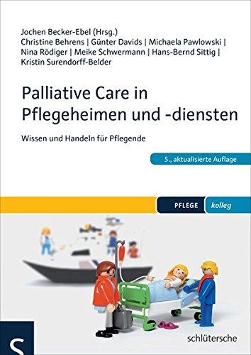 Palliative Care in Pflegeheimen und -diensten: Wissen und Handeln für Pflegende