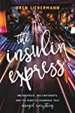 img - for The Insulin Express: One Backpack, Five Continents, and the Diabetes Diagnosis That Changed Everything book / textbook / text book