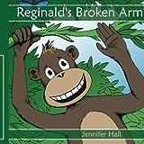 Reginald's Broken Arm