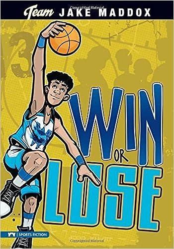 57640ba8b2993 Win or Lose (Team Jake Maddox Sports Stories): Jake Maddox, Sean Tiffany:  9781434222817: Amazon.com: Books
