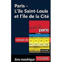 Paris - L'île Saint-Louis et l'île de la Cité (French Edition)