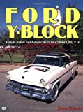 The Ford Y-Block, J. C. Eickman and James Eickman, 087938185X